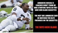 Football, Nfl, and Sports: JAMARCUS RUSSELL'S  COACHES DIDN'T THINK HE  WAS STUDYING TAPES SO THEY  GAVE HIM BLANK CASSETTES  THE NEXT DAY, JAMARCUS SAID  HE WATCHED THE BLITZ  PACKAGES ON THE CASSETTES  THE TAPES WERE BLANK! TRUE STORY! 💀 https://t.co/J4ZwXVd0Mz