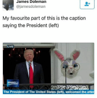 my-favourite-part: James Doleman  ajames doleman  My favourite part of this is the caption  saying the President (left)  LIVE  SQUAWKO  THE STREET  The President of The United States (left), welcomed the atten