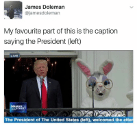 my-favourite-part: James Doleman  @jamesdoleman  My favourite part of this is the caption  saying the President (left)  LIVE  SQUAWKON  THESTREET  CN  BC  The President of The United States (left), welcomed the atter