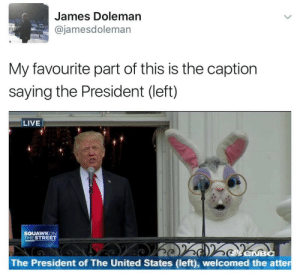 Favourite: James Doleman  @jamesdoleman  My favourite part of this is the caption  saying the President (left)  LIVE  SQUAWKON  THESTREET  The President of The United States (left), welcomed the atter