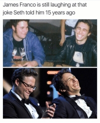 Funny, James Franco, and Lmao: James Franco is still laughing at that  joke Seth told him 15 years ago  IG: TheFunnvintrovert LMAO! https://t.co/rwyUrWQCL8