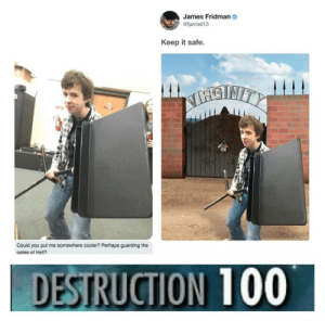 guarding: James Fridman  @fjamie013  Keep it safe  STNITY  Could you put me somewhere cooler? Perhaps guarding the  aates of Hell?.  DESTRUCTION 100