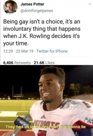 Dobby: pulls out his 12 inch meat scepter via /r/memes https://ift.tt/2FzblTX: James Potter  @dontforgetjames  Being gay isn't a choice, it's an  involuntary thing that happens  when J.K. Rowling decides it's  your time.  12:29 23 Mar 19 Twitter for iPhone  6,406 Retweets 21.6K Likes  They had us in the first half, not gonna lie  NEW Dobby: pulls out his 12 inch meat scepter via /r/memes https://ift.tt/2FzblTX