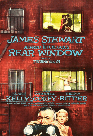 Michael, Movie, and Alfred Hitchcock: JAMES STEWART  ALFRED HITCHCOCK'S  REAR WINDOW  Color by  TECHNICOLOR  Co-starring  GRACE  WENDELL  THELMA  KELLY COREY RITTER  WITH RAYMOND BURR DIRECTED BY ALFRED HITCHCOCK SCREENPLAY BY JOHN MICHAEL HAYES  BASED ON THE SHORT STORY BY CORNELL WOOLRICH A PARAMOUNT PICTURE In an official Rear Window movie poster, there's an attacker in the bottom right window. Hitchcock wanted to plant false outcomes in the viewers' minds before seeing the movie.
