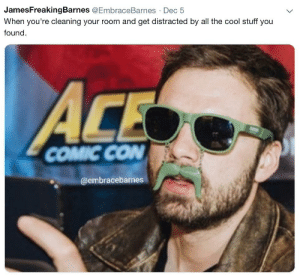 Relatable: JamesFreakingBarnes @EmbraceBarnes · Dec 5  When you're cleaning your room and get distracted by all the cool stuff you  found.  ACE  COMIC CON  @embracebarnes Relatable