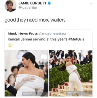 Follow our MetBall coverage on @themorningtoast!: JAMIE CORBETT  @justjamiie  good they need more waiters  Music News Facts @musicnewsfact  Kendall Jenner serving at this year's #MetGala  gettyimages  gettyimages Follow our MetBall coverage on @themorningtoast!