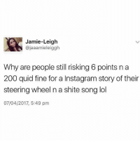 Just drive home and leave us in peace 😂😂😂😂 _ _ FOLLOW: ➡➡➡@_IM_JUST_THAT_GUY_____ ⬅⬅⬅ for daily fire posts 🔥🤳🏼: Jamie-Leigh  ajaaamieleiggh  Why are people still risking6 points n a  200 quid fine for a Instagram story of their  steering wheel n a shite song lol  07/04/2017, 5:49 pm Just drive home and leave us in peace 😂😂😂😂 _ _ FOLLOW: ➡➡➡@_IM_JUST_THAT_GUY_____ ⬅⬅⬅ for daily fire posts 🔥🤳🏼