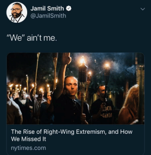 "Dank, Memes, and Target: Jamil Smith  @JamilSmith  ""We"" ain't me.  GENDI  The Rise of Right-Wing Extremism, and How  We Missed It  nytimes.com Who tf is ""we""? by 2DeadMoose MORE MEMES"