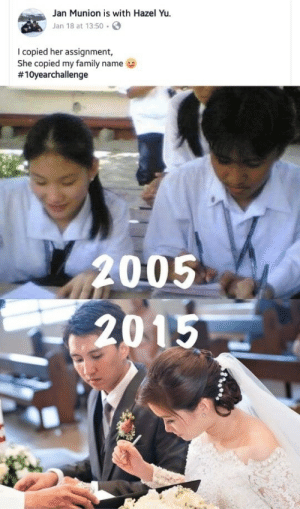 Family, Her, and Name: Jan Munion is with Hazel Yu.  Jan 18 at 13:50S  I copied her assignment,  She copied my family name  #10yearchallenge  2005  2015