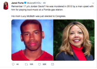 Music, Gas Station, and Good: Janel Forte@JanelKHOU 4h  Remember 17 ylo Jordan Davis? He was murdered in 2012 by a man upset with  him for playing loud music at a Fiorda gas station.  His mom Lucy McBath was just elected to Congress. Channel your pain into something good via /r/wholesomememes http://bit.ly/2Q6MJDR