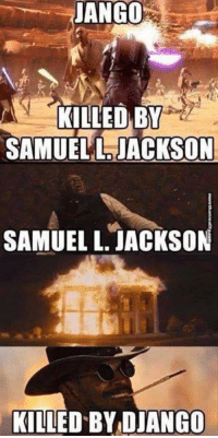 Dank, 🤖, and Jackson: JANGO  KILLED BY  SAMUEL L JACKSON  SAMUEL L. JACKSON  KILLED BY DJANGO The circle is now complete