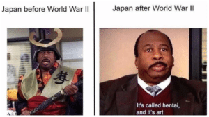 Hentai, Memes, and Japan: Japan before World War Il  Japan after World War ll  It's called hentai,  and it's art. Need another Nuke via /r/memes https://ift.tt/2zA2766