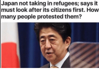 Memes, 🤖, and Sander: Japan not taking in refugees; says it  must look after its citizens first. How  many people protested them? 😐 - politicians gop conservative republican liberal democrat libertarian Trump christian feminism atheism Sanders Clinton America patriot muslim bible religion quran lgbt government feminism abortion traditional capitalism - Follow my main! @guns_are_fun_ - Tag your friends for more rightwing content ✨🙌🏻 - If you have any questions on my political views dm me! 💁🏻 -