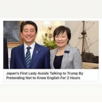 ⠀: Japan's First Lady Avoids Talking to Trump By  Pretending Not to Know English For 2 Hours ⠀