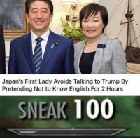 advanced tactics: Japan's First Lady Avoids Talking to Trump By  Pretending Not to Know English For 2 Hours  SNEAK 100 advanced tactics