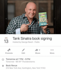 Meet @tank.sinatra in Huntington tonight: JAPP  13  Tank Sinatra book signing  Hosted by George Resch Public  Promote  Edit  Share  More  O Tomorrow at 7 PM -9 PM  Tomorrow 68-91 Thunderstorms  o Book Revue  313 New York Ave, Huntington, New York 11743 Meet @tank.sinatra in Huntington tonight