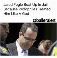 """Jared Fogle Beat Up In Jail Because Pedophiles Treated Him Like A God - blogger by: @eleven8 ⠀⠀⠀⠀⠀⠀⠀⠀⠀ ⠀⠀⠀⠀⠀⠀⠀⠀⠀ Last year, 61-year-old Steve Nigg beat the breaks off of JaredFogle, leaving him with a bloody nose and swollen face. Now, he's revealing why he did it. ⠀⠀⠀⠀⠀⠀⠀⠀⠀ ⠀⠀⠀⠀⠀⠀⠀⠀⠀ In a letter obtained by TMZ, Nigg says that he attacked Fogle because the pedophiles in prison treated him like their god. ⠀⠀⠀⠀⠀⠀⠀⠀⠀ ⠀⠀⠀⠀⠀⠀⠀⠀⠀ Nigg says in his letter that """"Jared is their hero,"""" and """"You would not believe how arrogant Jared was. He hired bodyguards and the other child molesters looked at him as if he was a god."""" ⠀⠀⠀⠀⠀⠀⠀⠀⠀ ⠀⠀⠀⠀⠀⠀⠀⠀⠀ Since the altercation, Nigg has moved from the Colorado prison with Fogle, to an Oklahoma prison. He says that he has spent many months in the hole, plus the loss of commissary and email privileges, but still doesn't regret what he did.: Jared Fogle Beat Up In Jail  Because Pedophiles Treated  Him Like A God  @baller alert Jared Fogle Beat Up In Jail Because Pedophiles Treated Him Like A God - blogger by: @eleven8 ⠀⠀⠀⠀⠀⠀⠀⠀⠀ ⠀⠀⠀⠀⠀⠀⠀⠀⠀ Last year, 61-year-old Steve Nigg beat the breaks off of JaredFogle, leaving him with a bloody nose and swollen face. Now, he's revealing why he did it. ⠀⠀⠀⠀⠀⠀⠀⠀⠀ ⠀⠀⠀⠀⠀⠀⠀⠀⠀ In a letter obtained by TMZ, Nigg says that he attacked Fogle because the pedophiles in prison treated him like their god. ⠀⠀⠀⠀⠀⠀⠀⠀⠀ ⠀⠀⠀⠀⠀⠀⠀⠀⠀ Nigg says in his letter that """"Jared is their hero,"""" and """"You would not believe how arrogant Jared was. He hired bodyguards and the other child molesters looked at him as if he was a god."""" ⠀⠀⠀⠀⠀⠀⠀⠀⠀ ⠀⠀⠀⠀⠀⠀⠀⠀⠀ Since the altercation, Nigg has moved from the Colorado prison with Fogle, to an Oklahoma prison. He says that he has spent many months in the hole, plus the loss of commissary and email privileges, but still doesn't regret what he did."""