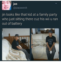 Family, Memes, and Party: Jas  papaseok  jin looks like that kid at a family party  who just sitting there cuz his wii u ran  out of battery ©tto 방탄소년단 bangtansonyeondan bangtanboys bangtan bts btsmemes btsmeme v jungkook jhope jin jimin suga rapmonster kpop bighit btsarmy korea kpopmemes kpopmeme