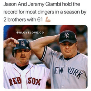 But Barry Bonds hit 73 without the help of a brother...: Jason And Jeramy Giambi hold the  record for most dingers in a season by  2 brothers with 61  OGLOVELOVE.co  1B  EW YORK  RED SOX But Barry Bonds hit 73 without the help of a brother...