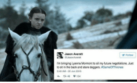 That look: Jason Averett  Follow  @JasonAverett  I'm bringing Lyanna Mormont to all my future negotiations. Just  to sit in the back and stare daggers.  #GameOfThrones  5:40 AM 20 Jun 2016  t 48 154. That look