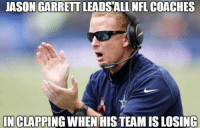 Jason Garrett: JASON GARRETT LEADSALL NFL COACHES  IN CLAPPING WHEN HISTEAM IS LOSING