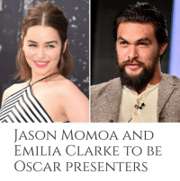 Memes, Emilia Clarke, and Jason Momoa: JASON MOMOA AND  EMILIA CLARKE TO BIE  OSCAR PRESENTERS https://t.co/YamlMdCDqT