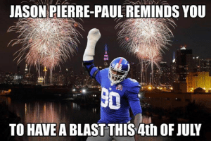 !!!!!!!!!!!!!!!!!!!!!!!!!!!!!!!!!!!!!!!!!!!!!!!!!!!!!!!!!!!!!!!: JASON PIERRE-PAUL REMINDS YOU  TO HAVE A BLAST THIS 4th OF JULY !!!!!!!!!!!!!!!!!!!!!!!!!!!!!!!!!!!!!!!!!!!!!!!!!!!!!!!!!!!!!!!