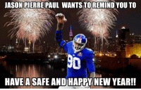 Remember guys, fingers are important. (H-t @SeanBaker8): JASON PIERRE PAUL WANTSTO REMIND YOU TO  HAVE A SAFE AND HAPPWNEW YEAR!! Remember guys, fingers are important. (H-t @SeanBaker8)