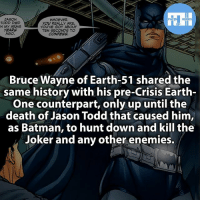 Batman, Joker, and Memes: JASON  WHOEVER  HEROES  TODD DIED  YOU REALLY ARE  N MY ARMS YOUVE GOT ABOUT  YEARS  TEN SECONDS TO  AGO.  CONFESS.  Bruce Wayne of Earth-51 shared the  same history with his pre-Crisis Earth-  One counterpart, only up until the  death of Jason Todd that caused him,  as Batman, to hunt down and kill the  Joker and any other enemies ▲▲ - Do you prefer Batman killing or not?! - My other IG accounts @factsofflash @yourpoketrivia @webslingerfacts ⠀⠀⠀⠀⠀⠀⠀⠀⠀⠀⠀⠀⠀⠀⠀⠀⠀⠀⠀⠀⠀⠀⠀⠀⠀⠀⠀⠀⠀⠀⠀⠀⠀⠀⠀⠀ ⠀⠀--------------------- batmanvssuperman xmen batman superman wonderwoman deadpool spiderman hulk thor ironman marvel captainmarvel theflash wolverine daredevil aquaman justiceleague youngjustice blackpanther greenlantern starwars captainmarvel batmanvsuperman captainamerica homecoming logan thanos like4like alanscott