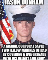 . ✅ Double tap the pic ✅ Tag your friends ✅ Check link in my bio for badass stuff - usarmy 2ndamendment soldier navyseals gun flag army operator troops tactical armedforces weapon patriot marine usmc veteran veterans usa america merica american coastguard airman usnavy militarylife military airforce tacticalgunners: JASUNDUNHAM  AMARINE CORPORAL SAVED  TWO FELLOW MARINES IN IRAQ  BYCOVERINGALNEGRENADE  IHH SHE IME ANDBOINA . ✅ Double tap the pic ✅ Tag your friends ✅ Check link in my bio for badass stuff - usarmy 2ndamendment soldier navyseals gun flag army operator troops tactical armedforces weapon patriot marine usmc veteran veterans usa america merica american coastguard airman usnavy militarylife military airforce tacticalgunners