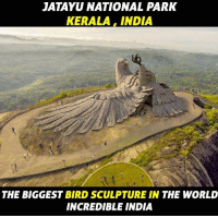 kerala: JATAYU NATIONAL PARK  KERALA, INDIA  THE BIGGEST BIRD SCULPTURE IN THE WORLD  INCREDIBLE INDIA