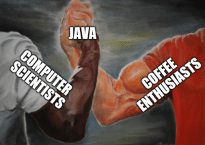 Coffee, Computer, and Java: JAVA  COMPUTER  SCIENTISTS  COFFEE  ENTHUSIASTS I less than three Java