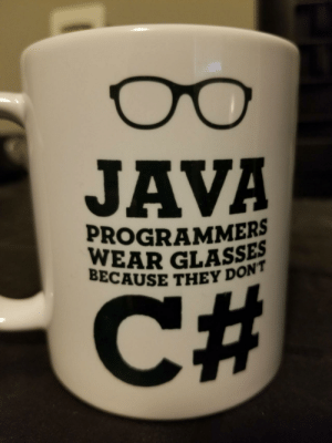 The Best Christmas Gift: JAVA  PROGRAMMERS  WEAR GLASSES  BECAUSE THEY DON'T  %23 The Best Christmas Gift