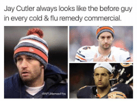 Jay Cutler: Jay Cutler always looks like the before guy  in every cold & flu remedy commercial  SH  NFL Memes4You
