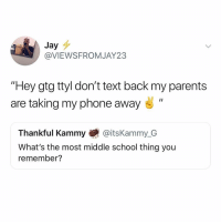 "eBay, Jay, and Parents: Jay  @VIEWSFROMJAY23  ""Hey gtg ttyl don't text back my parents  are taking my phone away ""  Thankful Kammy@itsKammy_G  What's the most middle school thing you  remember? Or ""cElL iT LiKe eBaY"""