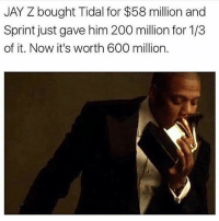 JAY Z bought Tidal for $58 million and  Sprint just gave him 200 million for 1/3  of it. Now it's worth 600 million. Midufinga jayz beyonce Boston woman nba kardashian lmao funny laugh nochill photoofday ladies money drake jlo music follow mood hiphop rhodeisland meme ovo likeforlike 420 success love photo happy humor