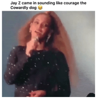 Courage the Cowardly Dog, Funny, and Jay: Jay Z came in sounding like courage the  Cowardly dog 💀💀 👉🏽(via:deeiskey-Twitter)