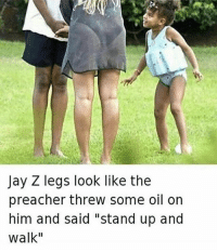 "Old but Gold 😂😂😂 haraambanter: Jay Z legs look like the  preacher threw some oil on  him and said ""stand up and  Walk"" Old but Gold 😂😂😂 haraambanter"