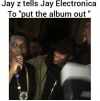 """JayZ and JayElectronica 🔥@jayelectronica pmwhiphop - do you think that album will be litty? 🔥: Jay Z tells Jay Electronica  To """"put the album out JayZ and JayElectronica 🔥@jayelectronica pmwhiphop - do you think that album will be litty? 🔥"""