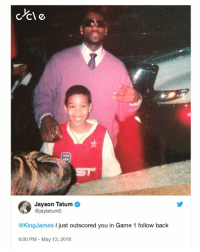 😭😭😭 https://t.co/3RURo6ATe9: Jayson Tatum  @jaytatumo  @KingJames I just outscored you in Game 1 follow back  6:00 PM May 13, 2018 😭😭😭 https://t.co/3RURo6ATe9