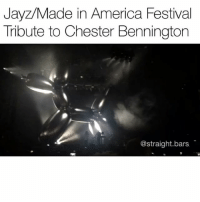America, Funny, and Festival: Jayz/Made in America Festival  Tribute to Chester Bennington  @straight.bars Legends paying tribute to other legends🙏 JayZ tribute to Linkinpark's ChesterBennington miafest madeinamericafestival Via @straight.bars