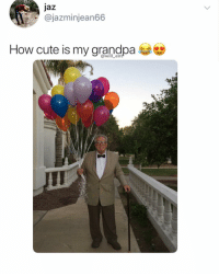 Cute, Life, and Memes: jaz  @jazminjean66  How cute is my grandpa  @will_ent Grandpa is living his best life