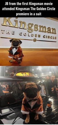 JB. As in James Bond? No. 9gag.com/tag/kingsman?ref=fbpic: JB from the first Kingsman movie  attended Kingsman The Golden Circle  premiere in a suit JB. As in James Bond? No. 9gag.com/tag/kingsman?ref=fbpic