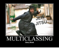 JE JITSU MULTICLASSING ClericMonk | Monk Meme on ME ME