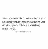 """Not too many real ones..💯 #StayBlessed [via QWorldstar]: Jealousy is real. Youll notice a few of your  so called """"friends"""" not congratulating you  on winning when they see you doing  major things.  Q WORLDSTAR Not too many real ones..💯 #StayBlessed [via QWorldstar]"""
