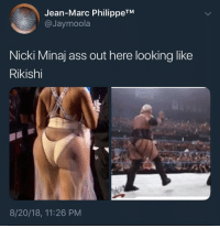 Mans did her dirty! (via /r/BlackPeopleTwitter): Jean-Marc PhilippeTM  @Jaymoola  Nicki Minaj ass out here looking like  Rikishi  8/20/18, 11:26 PM Mans did her dirty! (via /r/BlackPeopleTwitter)