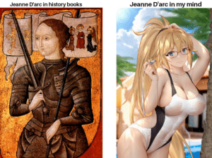 I like my women like I like my books. Thicc!!: Jeanne D'arc in my mind  Jeanne D'arc in history books I like my women like I like my books. Thicc!!