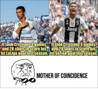 Memes, Jeep, and Coincidence: Jeep  Fly  iraf  es  O0 TrollFootball  O TheTrollFootball Insta  ttook Cristiano4games ttookistiano4games  and 28 shotsto score his and 28 shots toscore  1st LaLiga goallast season, ist SerieAgcalthisscason  his  MOTHER OF COINCIDENCE