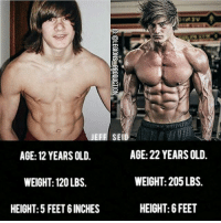 💥Any fans here of @jeff_seid?? _ •Great physique! _ 🌍💻 Herculesworkouts© Online Personal Coaching! 🏋🍽 - The 12 Week Fitness & Meal Programs are the ultimate guide to achieving your goal physique, no shortcuts, no bullsh!t, just real natural results! _____ What's Included: 🔹Personalized programs based on your filled out questionnaire. 🔹Fitness: An overvieuw of how manipulating rep ranges throughout the week, the best ways to build muscle mass and strength, suitable for man and women, based on your training frequency and much more! 🔹Nutrition: how many calories and macronutrients you need per day, how to enjoy foods you love and still get in shape, based on your budget and possibility to mealprep and much more! 🔹The science behind gaining lean muscle mass and losing body-fat written down in our E-books which are added to your program! 🔹Unlimited personal contact during your process, unique extra tips and information, evaluation and tips! 🔹Available for men and women! - Wake up the Hercules in you! Go visit at herculesworkouts.com or click the link in the bio of our page: 👉 @herculesworkouts 👈 👉 @herculesworkouts 👈 👉 @herculesworkouts 👈 👉🏻 @shredded_hercules 👈🏻 👉🏻 @shredded_hercules 👈🏻 👉🏻 @shredded_hercules 👈🏻 ____: JEFF SE  AGE: 22 YEARS OLD  AGE: 12 YEARS OLD.  WEIGHT: 205 LBS.  WEIGHT: 120 LBS.  HEIGHT: FEET  HEIGHT: 5 FEET 6INCHES 💥Any fans here of @jeff_seid?? _ •Great physique! _ 🌍💻 Herculesworkouts© Online Personal Coaching! 🏋🍽 - The 12 Week Fitness & Meal Programs are the ultimate guide to achieving your goal physique, no shortcuts, no bullsh!t, just real natural results! _____ What's Included: 🔹Personalized programs based on your filled out questionnaire. 🔹Fitness: An overvieuw of how manipulating rep ranges throughout the week, the best ways to build muscle mass and strength, suitable for man and women, based on your training frequency and much more! 🔹Nutrition: how many calories and macronutrients you need per day, how to enjoy foods you love and still get i