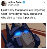 AMAZON IS CULTURALLY APPROPRIATING THE TRANSFORMERS. stayshook: Jeffrey Grubb  @JeffGrubb  I just worry that people are forgetting  what Prime day is really about and  who died to make it possible. AMAZON IS CULTURALLY APPROPRIATING THE TRANSFORMERS. stayshook